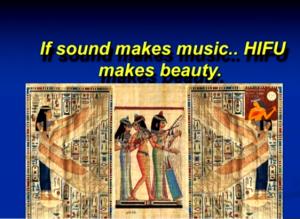 Sound makes music, hifu makes beauty